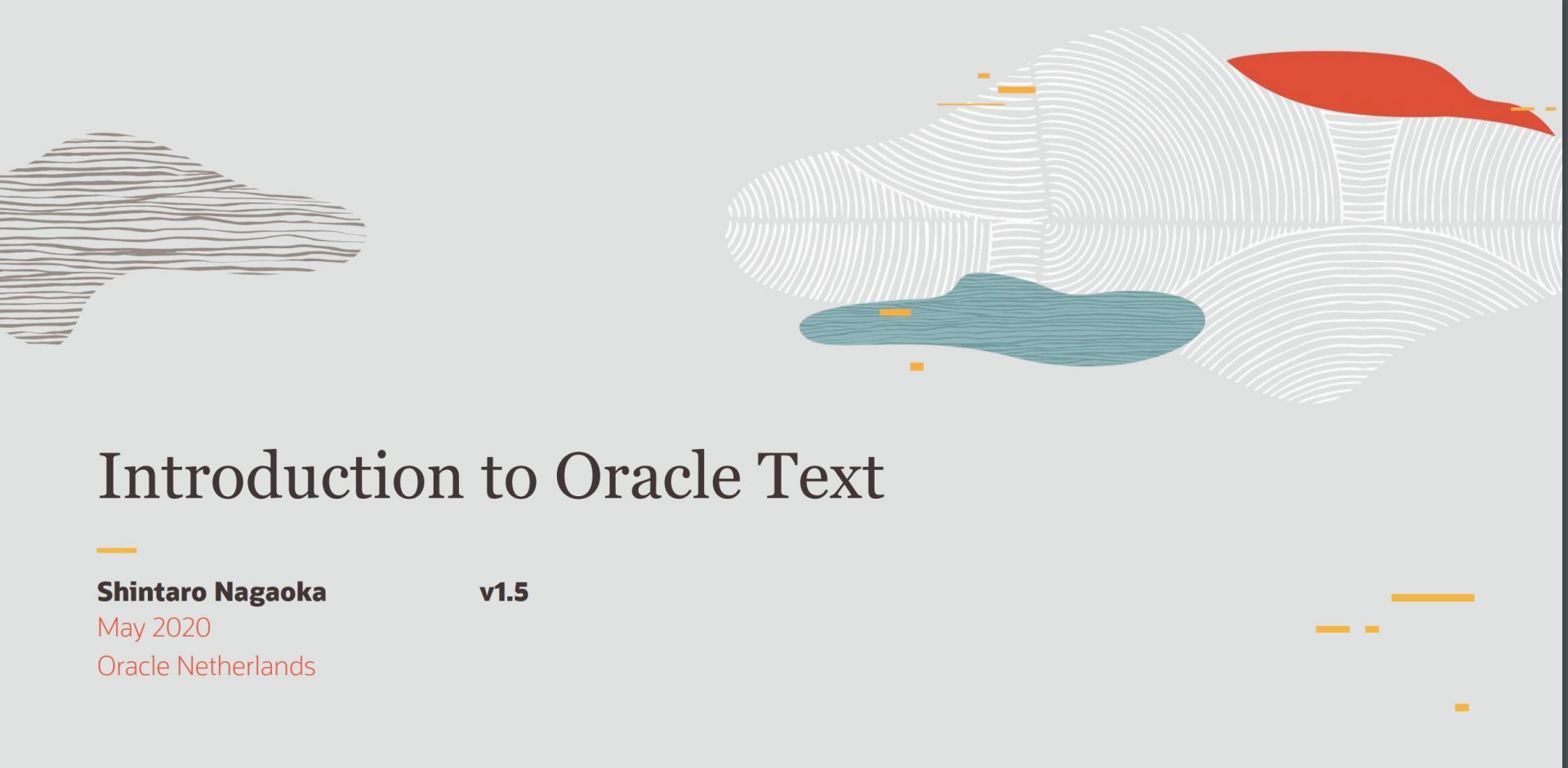 Meetup 26 mei 2020 : Shintaro Nagaoka – Met Oracle Text zoeken en analyseren in teksten en documenten