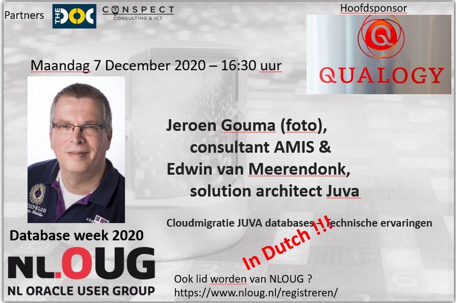 NLOUG Database week 2020 : Jeroen Gouma / Edwin van Meerendonk -Cloudmigratie JUVA databases – Technische ervaringen