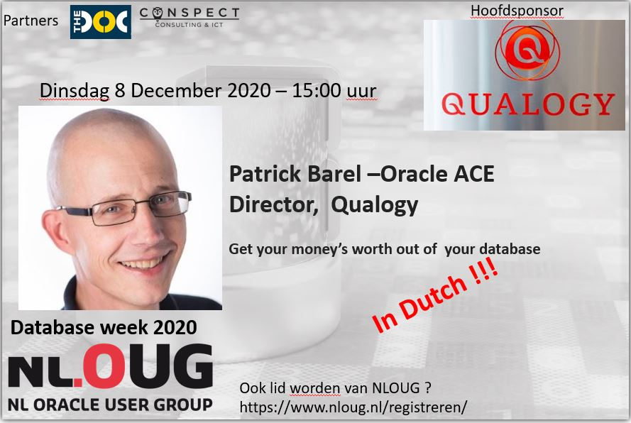 NLOUG- Databaseweek 2020 : Patrick Barel – Get your money's worth out of  your database.