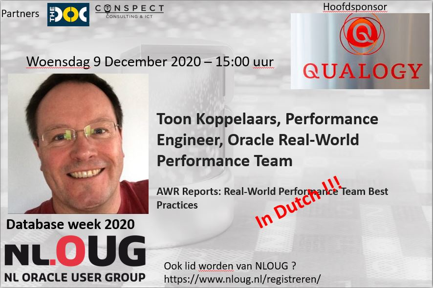 NLOUG Databaseweek 2020 : Toon Koppelaars – AWR Reports: Real-World Performance Team Best Practices