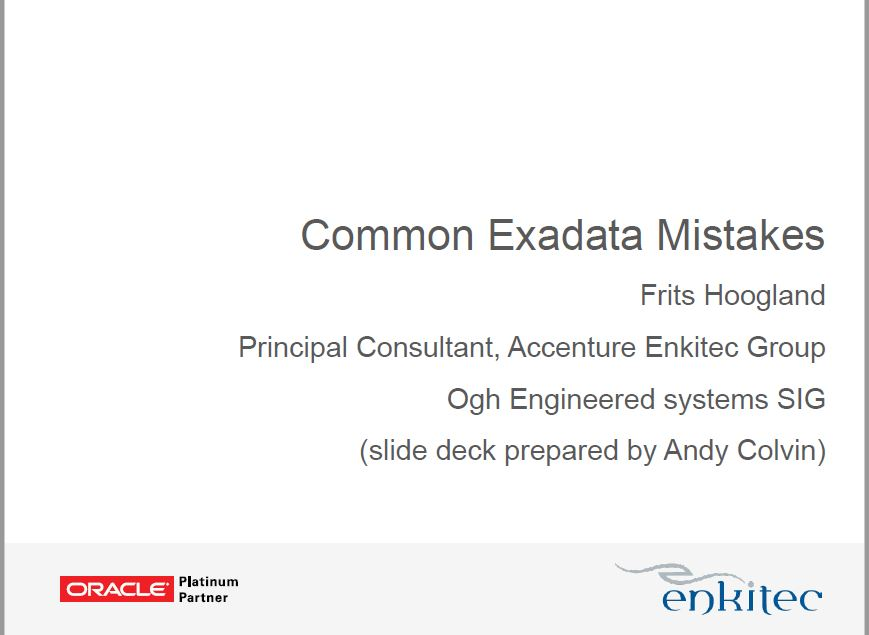 SIG Eng.Systems 28 Mei 2015: Common Exadata Mistakes – Frits Hoogland