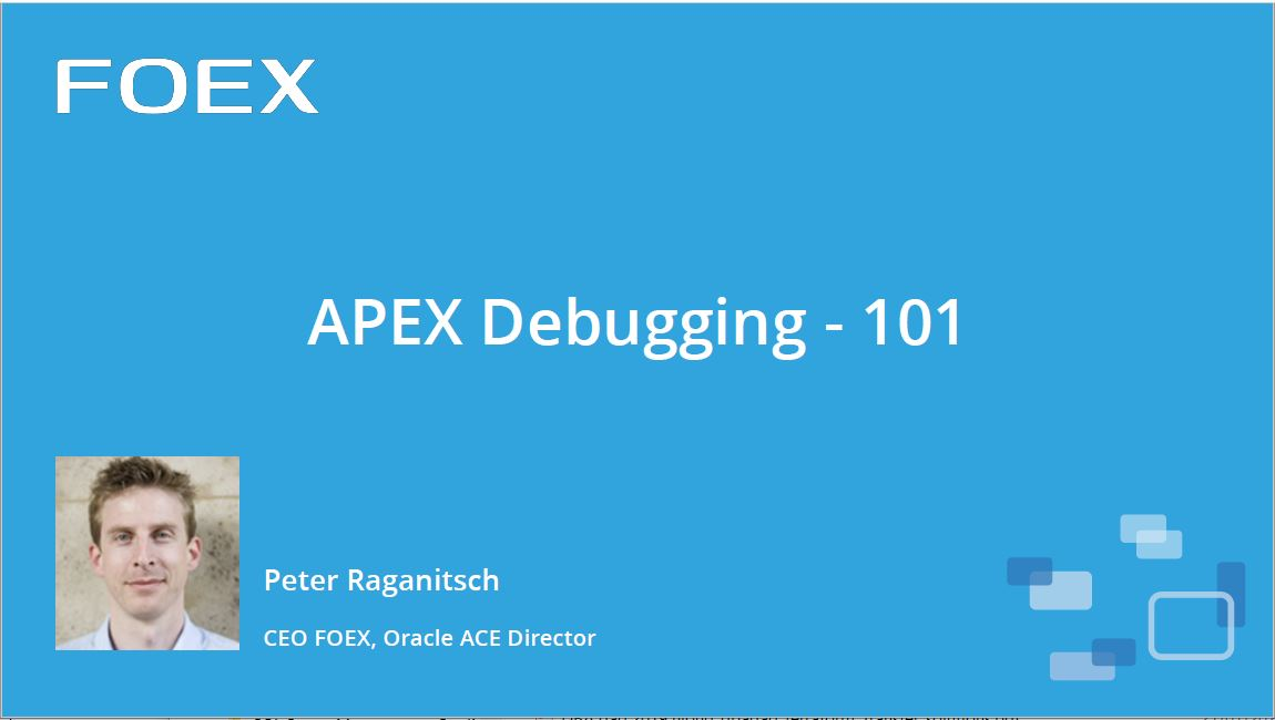 APEX 2019: APEX Debugging 101 – Peter Raganitsch