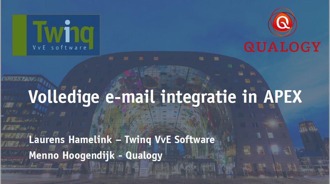 APEX 2019: Twinq e-mail integratie – Laurens Hamelilnk, Menno Hoogendijk