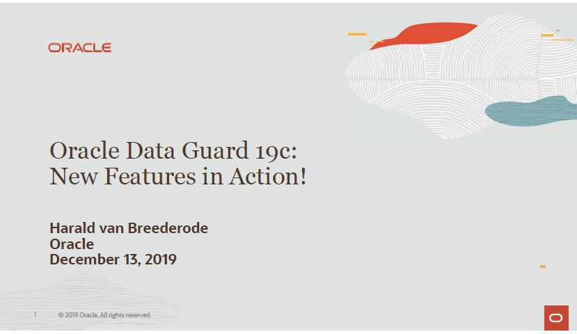 DBA-dag 13 Dec 2019: Oracle Data Guard 19c New Feat – Harald van Breederode