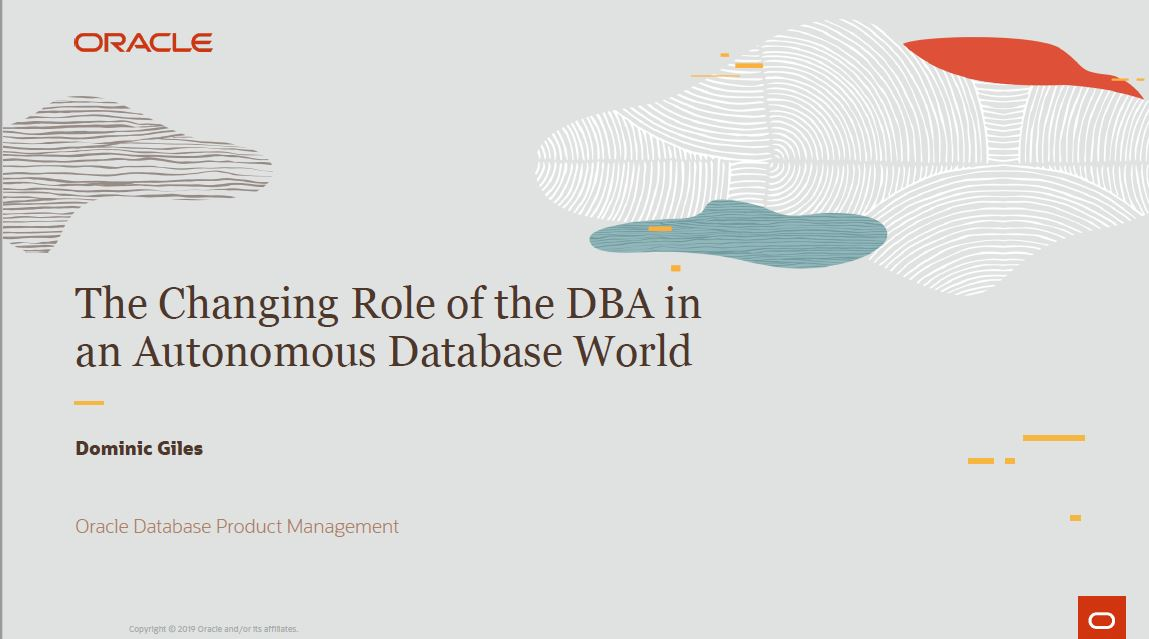 DBA-dag 13 Dec 2019: Changing Role of DBA – Dominic Giles