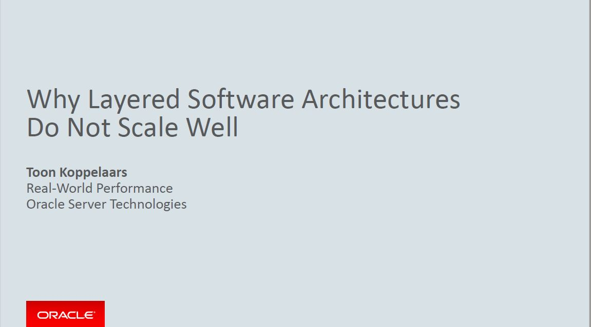 Meet-up 5 Maart 2019: Why Layered Software Architecture Do Not Scale Well – Toon Koppelaars